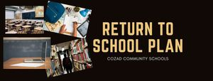 Cozad Community Schools Return to School Plan
